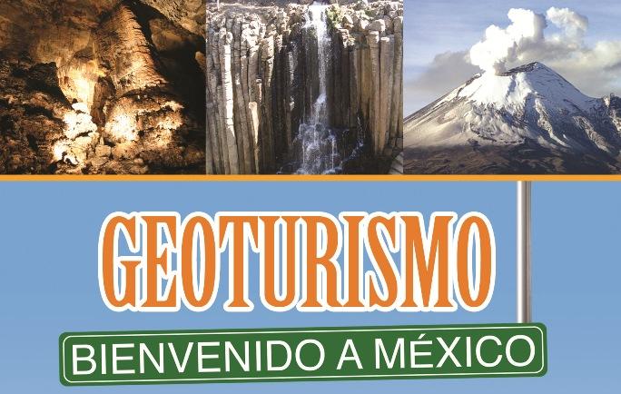 Geoturismo, bienvenido a México
