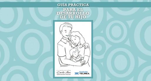 Guía práctica para el desarrollo de tu hijo