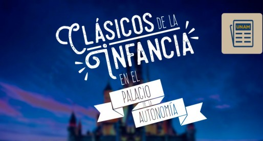 """Los """"Clásicos de la Infancia"""" llegan al Palacio de la Autonomía"""