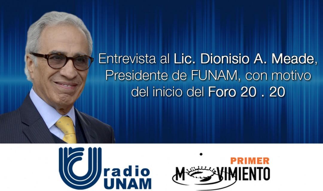Entrevista al Lic. Dionisio A. Meade en Primer Movimiento de Radio UNAM