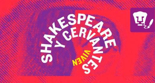 La UNAM reúne a Shakespeare y Cervantes