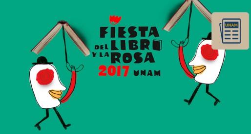 Comienza Fiesta del Libro y la Rosa 2017 en la UNAM