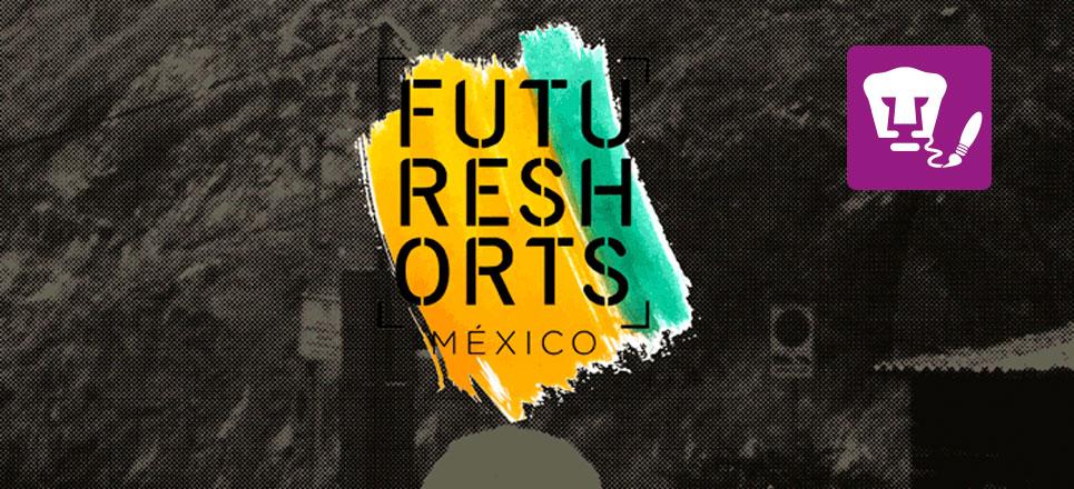 No te pierdas el Future Shorts México 2017