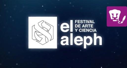 """Asiste a """"El Aleph. Festival de Arte y Ciencia"""""""