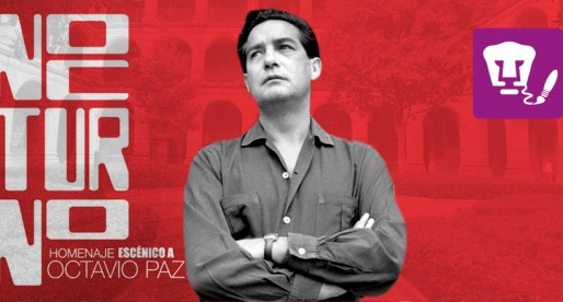 Nocturno, homenaje escénico a Octavio Paz