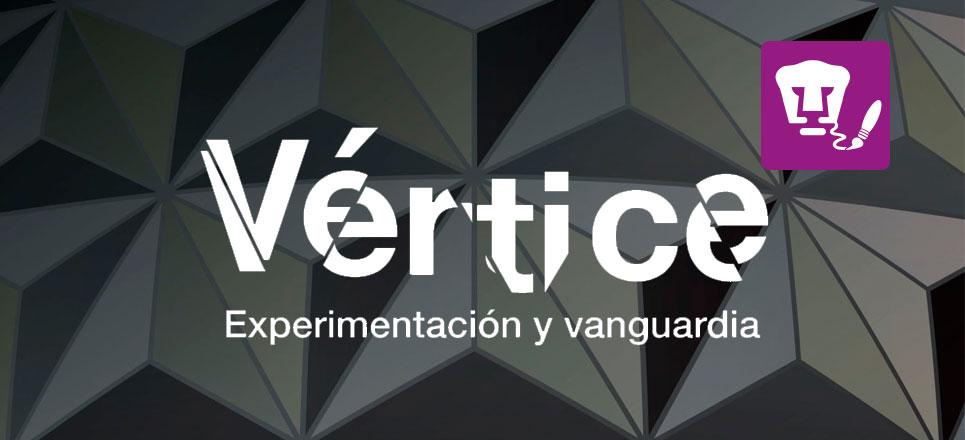 """Cultura UNAM presenta """"Festival Vértice. Experimentación y Vanguardia"""""""